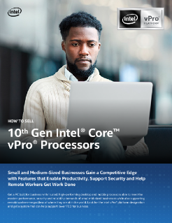 10th Gen Intel® Core™ vPro® Processors How to Sell Guide